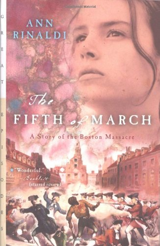 The Fifth of March: A Story of the Boston Massacre…