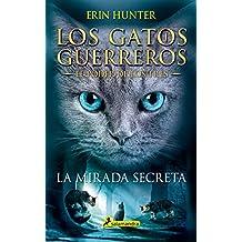 La mirada secreta: Los gatos guerreros - El poder de los tres I (Juvenil)