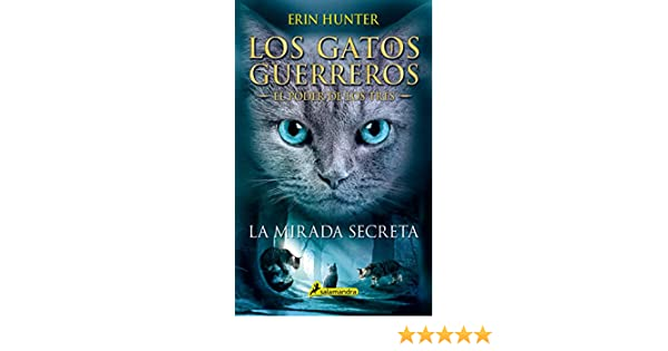 La mirada secreta: Los gatos guerreros - El poder de los tres I (Juvenil nº 1) (Spanish Edition) - Kindle edition by Erin Hunter.