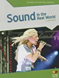 img - for Sound in the Real World (Science in the Real World) book / textbook / text book