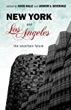 New York and Los Angeles : The Uncertain Future, , 019977837X
