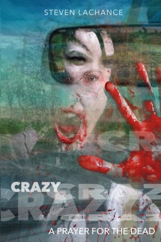Free Crazy: A Prayer for the Dead