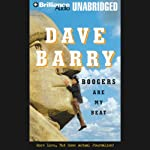 Boogers Are My Beat: More Lies, But Some Actual Journalism from Dave Barry | Dave Barry