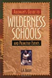 Aboman's Guide to Wilderness Schools and Primitive Events, J. A. Bigley, 0879059524