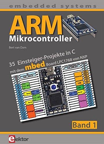 ARM-Mikrocontroller / ARM-Mikrocontroller 1: 35 Einsteiger-Projekte in C Taschenbuch – 18. Juni 2012 Bert van Dam Elektor 3895762628 C (Programmiersprache)