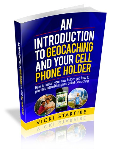 An Introduction to Geocaching and Your Cell Phone Holder