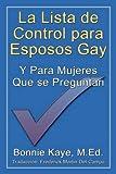 img - for La Lista de Control Para Esposos Gay y Para Mujeres Que Se Preguntan (Spanish Edition) book / textbook / text book