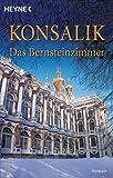 Das Bernsteinzimmer, Heinz G. Konsalik, 3453048660