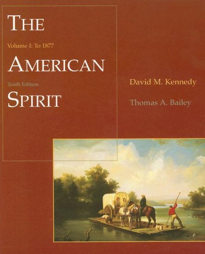 The American Spirit: United States History as Seen by Contemporaries, Volume I: To 1877 ()
