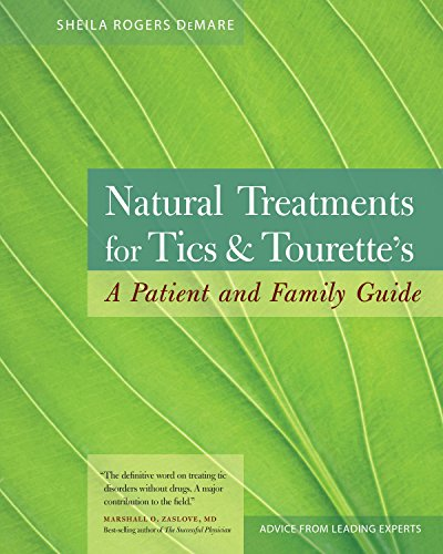 Natural Treatments For Tics And Tourettes  A Patient And Family Guide