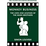 Monkey Business: The Lives and Legends of the Marx Brothers (Louvish Hollywood Biographies)