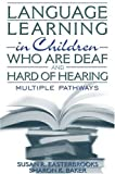 img - for Language Learning in Children Who Are Deaf and Hard of Hearing: Multiple Pathways book / textbook / text book