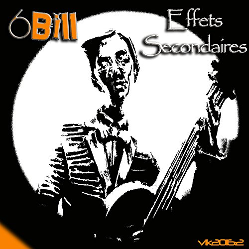 effets secondaires by 6bill on amazon music. Black Bedroom Furniture Sets. Home Design Ideas