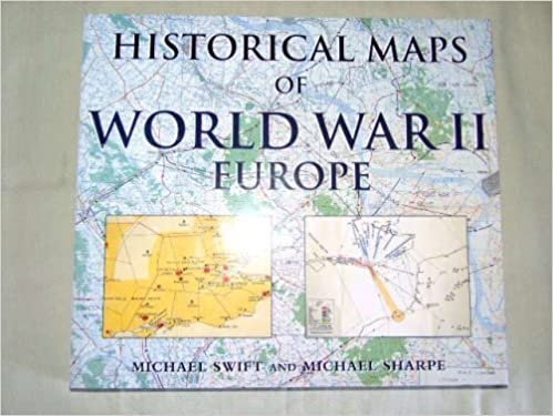 Historical maps of world war ii europe michael swift mike sharpe historical maps of world war ii europe michael swift mike sharpe 9781856485739 amazon books gumiabroncs Image collections
