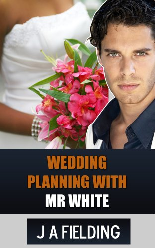 : Wedding Planning With Mr White