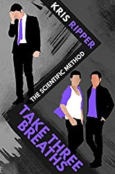 Take Three Breaths (Scientific Method Universe Book 3)