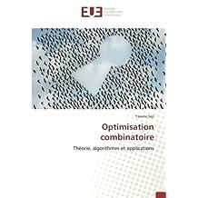 Optimisation combinatoire: Théorie, algorithmes et applications