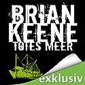 Totes Meer Hörbuch von Brian Keene Gesprochen von: Dietmar Wunder