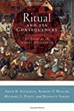 img - for Ritual and Its Consequences: An Essay on the Limits of Sincerity book / textbook / text book