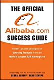 img - for The Official alibaba.com Success Guide: Insider Tips and Strategies for Sourcing Products from the World's Largest B2B Marketplace by Brad Schepp (2009-12-08) book / textbook / text book