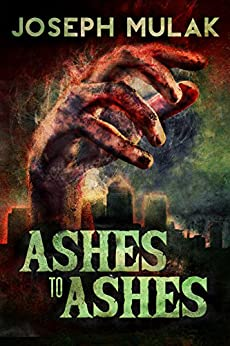 Ashes to Ashes by [Mulak, Joseph]