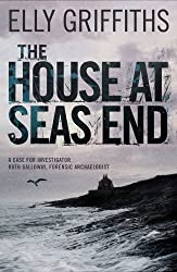 The House at Sea's End: A Ruth Galloway Investigation by Griffiths, Elly (2011) Hardcover
