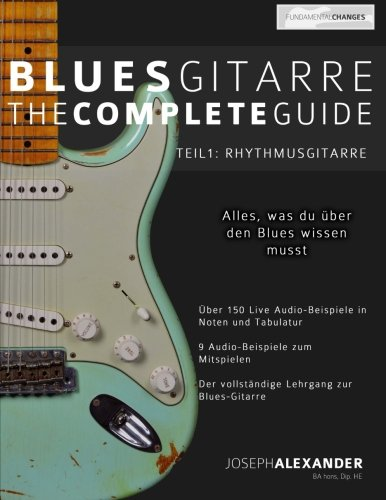 Blues-Gitarre - The Complete Guide: Teil 1 - Rhythmusgitarre