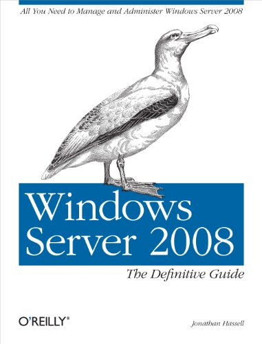Windows Server 2008: The Definitive Guide: All You Need to Manage and Administer Windows Server 2008 ()