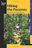 Hiking the Poconos: A Guide To The Area s Best Hiking Adventures (Regional Hiking Series)