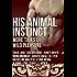 His Animal Instinct: More Tales of Wild Pleasure