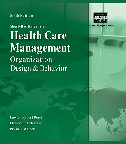 Shortell and Kaluzny's Healthcare Management: Organization Design and Behavior Pdf