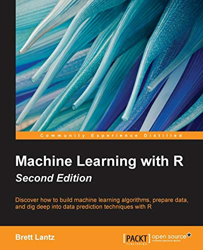 Pdf Technology Machine Learning with R: Expert techniques for predictive modeling to solve all your data analysis problems, 2nd Edition