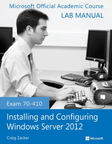 Exam 70-410 Installing and Configuring Windows Server 2012 Lab Manual Pdf