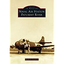 Naval Air Station Patuxent River (Images of Aviation)