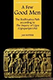 A Few Good Men (Studies in the Buddhist Traditions) by Jan Nattier (2005-05-31)