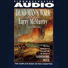 Dead Man's Walk Audiobook by Larry McMurtry Narrated by Will Patton