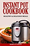 img - for INSTANT POT COOKBOOK: Healthy & Delicious Meals book / textbook / text book