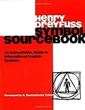 Symbol Sourcebook: An Authoritative Guide to International Graphic Symbols