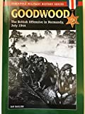 Goodwood: The British Offensive in Normandy, July 1944 (Stackpole Military History Series)