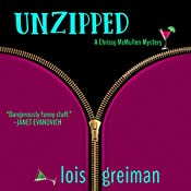 Unzipped: Chrissy McMullen, Book 1 | Lois Greiman