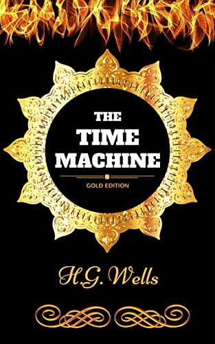 The Time Machine : By H. G. Wells - Illustrated (The Time Machine Hg Wells Kindle compare prices)