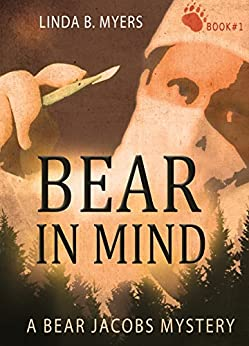 Bear in Mind (A Bear Jacobs Mystery Book 1) by [Myers, Linda B.]