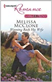 Winning Back His Wife, Melissa McClone, 0373742355
