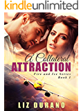 A Collateral Attraction (Fire and Ice Book 1)