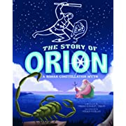 The Story of Orion: A Roman Constellation Myth (Night Sky Stories)