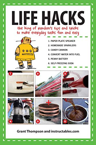 Life Hacks: The King of Random?s Tips and Tricks to Make Everyday Tasks Fun and -