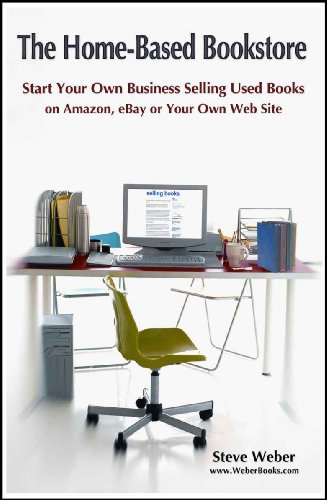 The Home Based Bookstore: Start Your Own Business Selling Used Books On  Amazon,