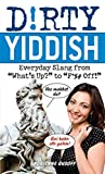 """Dirty Yiddish: Everyday Slang from """"What's Up?"""" to"""