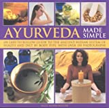img - for Ayurveda Made Simple: An easy-to-follow guide to the ancient Indian system of health and diet by body type, with over 150 color photographs book / textbook / text book