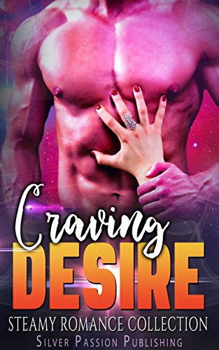 Craving Desire: Steamy Romance Collection